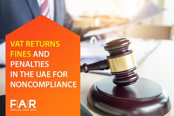 VAT Returns Fines and Penalties in The UAE