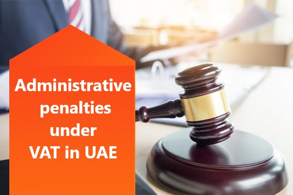 Administrative penalties under VAT in UAE